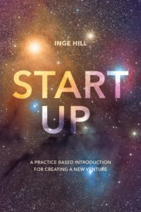 Start Up: A practice based guide for new venture creation. Zu bestellen auf Amazon.de oder direkt beim Verlag unter http://bit.ly/book-start-up (Quelle: Inge Hill)