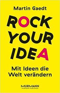 Rock Your Idea. Wie Ideen die Welt verändern. (Foto: amazon.de)